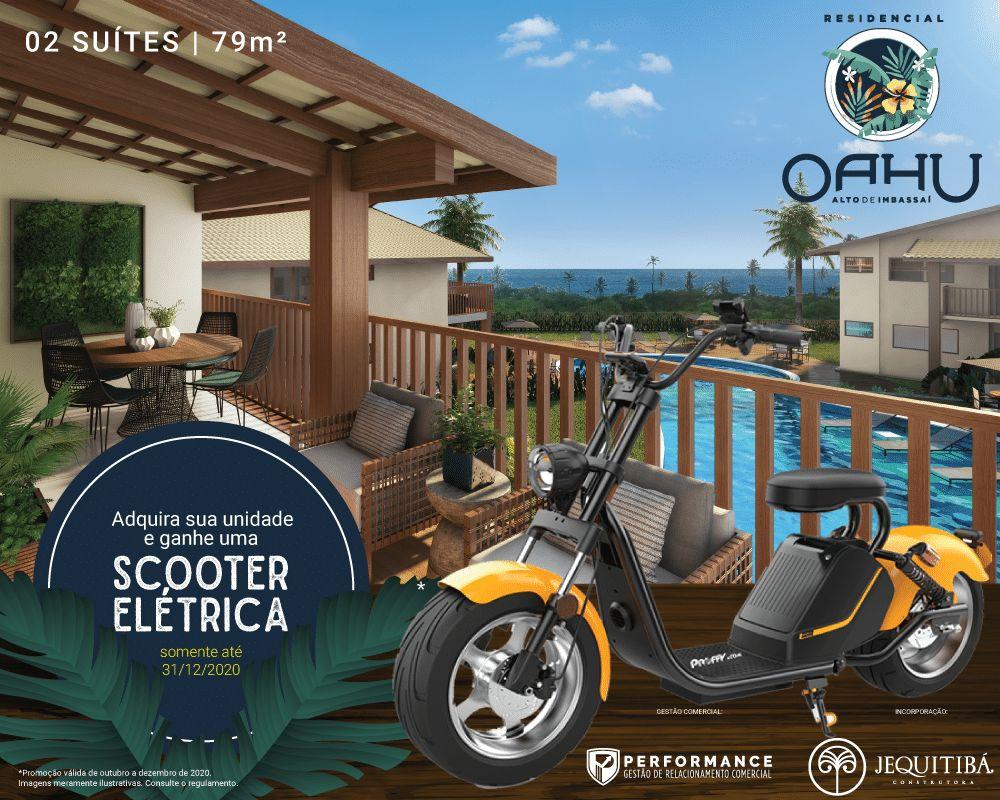 Compre um Oahu Alto do Imbassaí e ganhe uma Scooter elétrica.